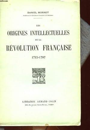 LES ORIGINES INTELLECTUELLES DE LA REVOLUTION FRANCAISE - 1715 - 1787: MORNET DANIEL
