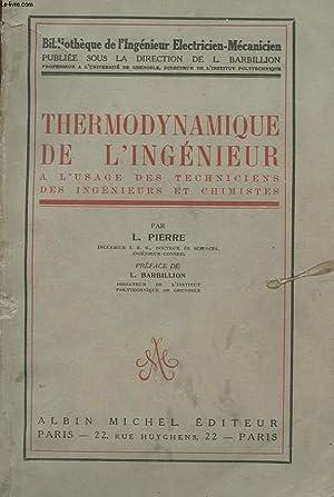 THERMODYNAMIQUE DE L'INGENIEUR A L'USAGE DES TECHNICIENS, DES INGENIEURS ET CHIMISTES: ...