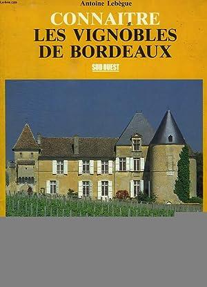 CONNAITRE LES VIGNOBLES DE BORDEAUX: LEBEGUE ANTOINE
