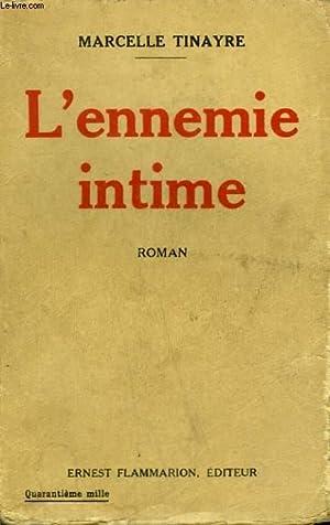 L'ENNEMIE INTIME.: TINAYRE MARCELLE.