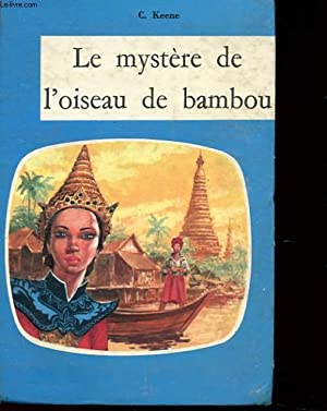 LE MYSTERE DE L'OISEAU DE BAMBOU: KEENE C.