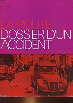 LA ROUTE DOSSIER D'UN ACCIDENT (RESPOSABILITE): THYRAUD JACQUES