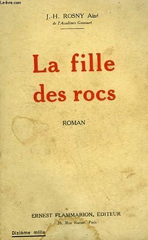 LA FILLE DES ROCS.: ROSNY AINE J.H.