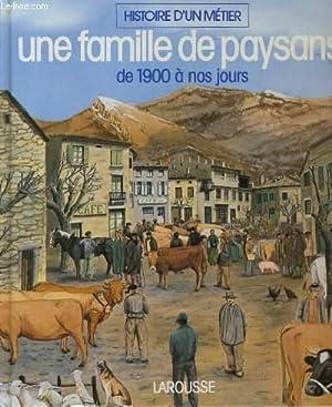 HISTOIRE D'UN METIER. UNE FAMILLE DE PAYSANS DE 1900 A NOS JOURS: COLLECTIF