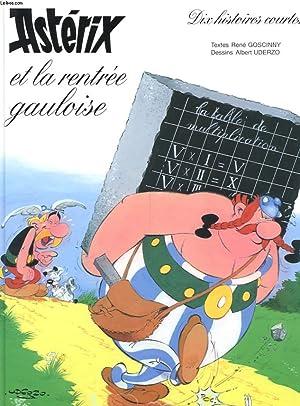 ASTERIX ET LA RENTREE GAULOISE - DIX: GOSCINNY RENE