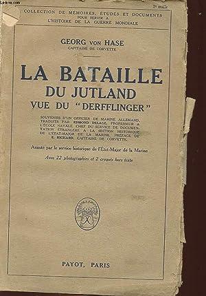 """LA BATAILLE DE JUTLAND VUE DU """"DERFFLINGER"""": HASE GEORG VON"""