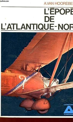 L'EPOPEE DE L'ATLANTIQUE-NORD: HOOREBEECK A. VAN