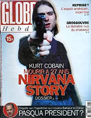 GLOBE HEBDO N°62 - Kurt Cobain, mourir à 27 ans, NIRVANA STORY: COLLECTIF
