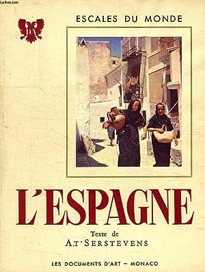 ESCALES DU MONDE, L'ESPAGNE, 2 TOMES: T'SERSTEVENS A.