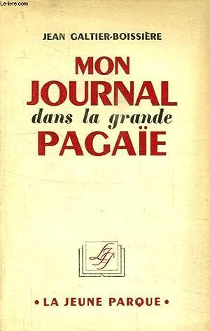 MON JOURNAL DANS LA GRANDE PAGAÏE: GALTIER-BOISSIERE JEAN