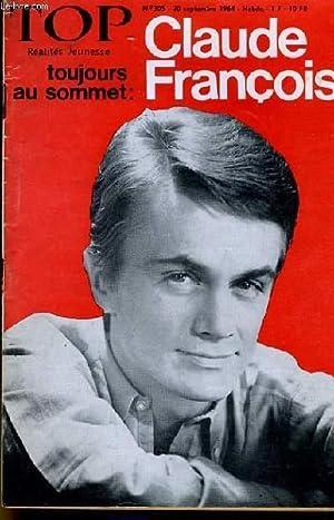 TOP REALITES JEUNESSE N° 305. TOUJOURS AU SOMMET : CLAUDE FRANCOIS. MICHEL HIBLOT. SAM COLT.: ...