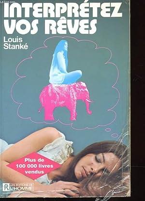 INTERPRETEZ VOS REVES: STANKE LOUIS
