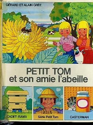 PETIT TOM ET SON AMIE L'ABEILLE: GERARD ET ALAIN