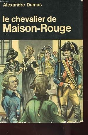 LE CHEVALIER MAISON-ROUGE: DUMAS ALEXANDRE
