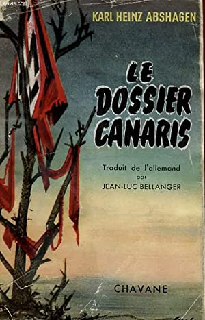 LE DOSSIER CANARIS: ABSHAGEN KARL HEINZ