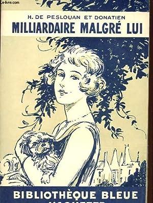 MILLIARDAIRE MALGRE LUI: PESLOUAN ET DONATIEN H. DE