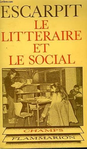 LE LITTERAIRE ET LE SOCIAL. ELEMENTS POUR: ESCARPIT ROBERT.