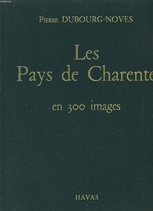 LES PAYS DE CHARENTE EN 300 IMAGES: PIERRE DUBOURG-NOVES