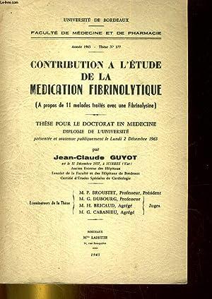 Contribution à l'étude de la médication fibrinolytique (A propos de 11 ...