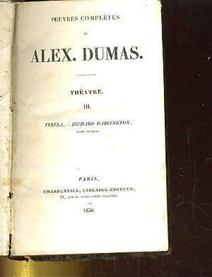 Oeuvres complètes - Théâtre III. Teresa, - Richard Darlington: DUMAS Alexandre