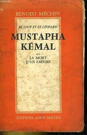 Mustapha Kémal ou La mort d'un Empire: MECHIN Benoist