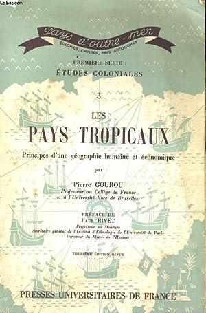Première série: Etudes Coloniales - N° 3 : Les pays tropicaux: GOUROU Pierre