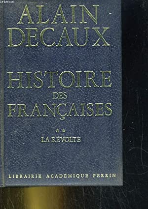 Histoire des Françaises, tome2: La révolte: ALIN DECAUX