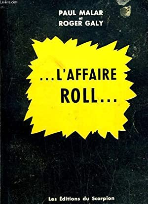L'affaire Roll: PAUL MALAR/ROGER GALY