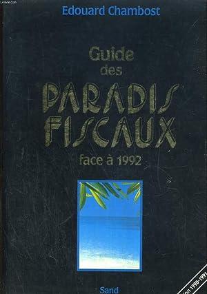 Guide des paradis fiscaux, face à 1992: EDOUARD CHAMBOST