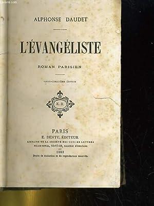 L'EVANGELISTE. ROMAN PARISIEN: ALPHONSE DAUDET