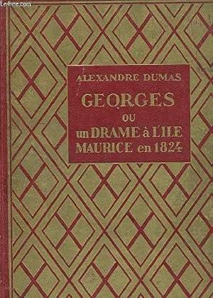 GEORGES OU UN DRAME A L'ÎLE MAURICE EN 1824: DUMAS Alexandre