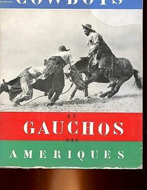 COWBOYS ET GAUCHOS DES AMERIQUES: MORA JO - GUICHARD DU PLESSIS JEAN