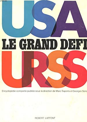 LE GRAND DEFI - ENCYCLOPEDIE COMPAREE USA-URSS: SAPORTA MARC - SORIA GEORGES