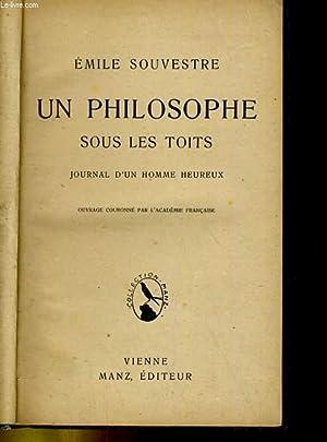 UN PHILOSOPHE SOUS LES TOITS. JOURNAL D'UN HOMME HEUREUX: EMILE SOUVESTRE