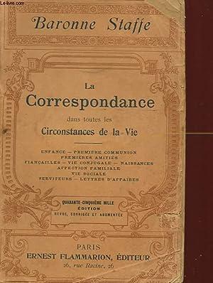 LA CORRESPONDANCE DANS TOUTES LES CIRCONSTANCES DE LA VIE: STAFFE BARONNE LA