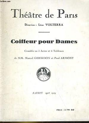 PROGRAMME THEATRE DE PARIS. COIFFEUR POUR DAMES, COMEDIE EN 3 ACTES ET 6 TABLEAUX DE MM. MARCEL ...