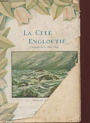 LA CITE ENGLOUTIE - LEGENDE DE LA VILLE D'IS: COLLECTIF
