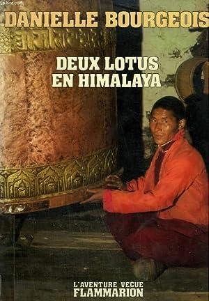 DEUX LOTUS EN HIMALAYA. COLLECTION : L'AVENTURE VECUE.: BOURGEOIS DANIELLE.