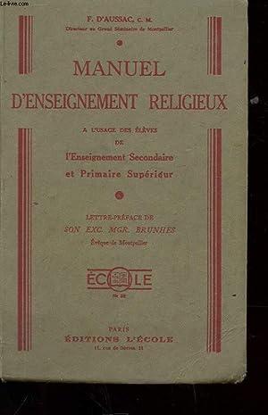 MANUEL D'ENSEIGNEMENT RELIGIEUX A L'USAGE DES ELEVES DE L'ENSEIGTNEMENT SECONDAIRE ...