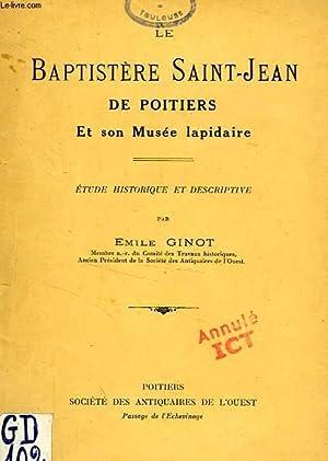 LE BAPTISTERE SAINT-JEAN DE POITIERS ET SON MUSEE LAPIDAIRE: GINOT EMILE