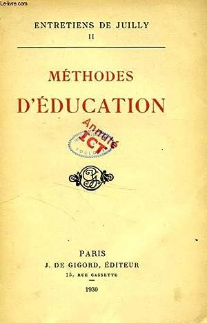 ENTRETIENS DE JUILLY, II, METHODES D'EDUCATION: COLLECTIF