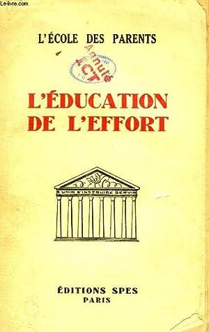 L'ECOLE DES PARENTS, L'EDUCATION DE L'EFFORT: COLLECTIF