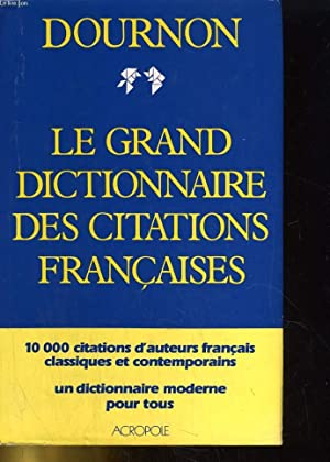 LE GRAND DICTIONNAIRE DES CITATIONS FRANCAISES: JEAN-YVES DOURNON