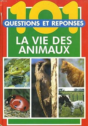 101 QUESTIONS ET REPONSES LA VIE DES ANIMAUX: COLLECTIF