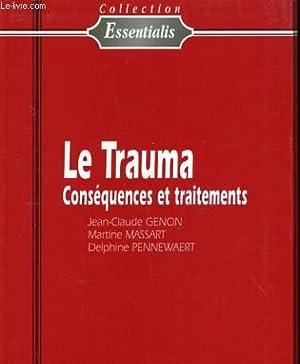 LE TRAUMA. CONSEQUENCES ET TRAITEMENTS: GENON / MASSART / PENNEWAERT