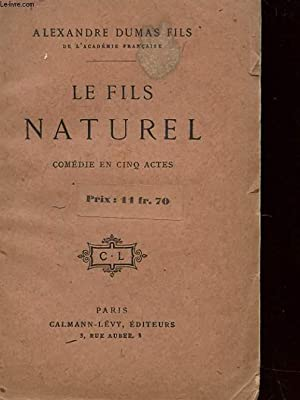 LE FILS NATUREL: DUMAS ALEXANDRE FILS