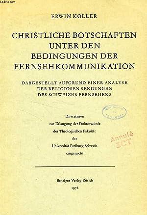 CHRISTLICHE BOTSCHAFTEN UNTER DEN DEDINGUNGEN DER FERNSEHKOMMUNIKATION, DARGESTELLT AUFGRUND EINER ...