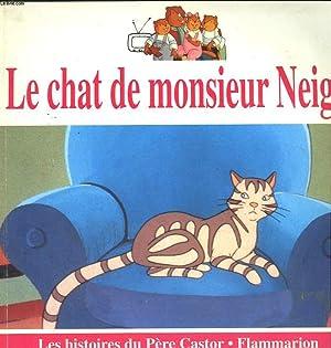 LE CHAT DE MONSIEUR NEIGE. LES ALBUMS DU PERE CASTOR.: CHAPOUTON ANNE - MARIE .