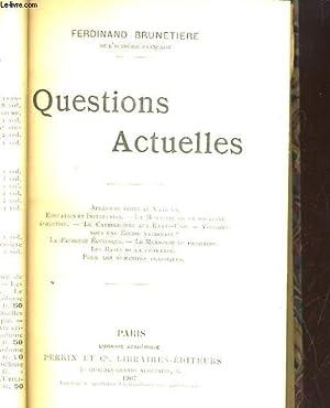 QUESTIONS ACTUELLES: FERDINAND BRUNETIERE