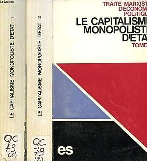 TRAITE MARXISTE D'ECONOMIE POLITIQUE, LE CAPITALISME MONOPOLISTE D'ETAT, 2 TOMES: ...